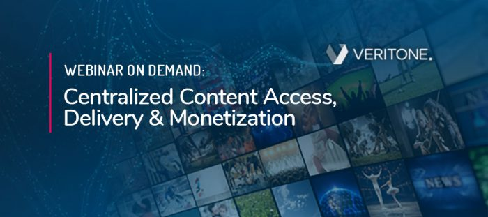 Centralized Content Access, Delivery & Monetization