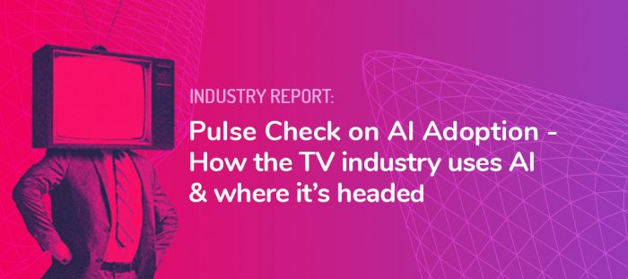 Pulse of AI's Role in TV