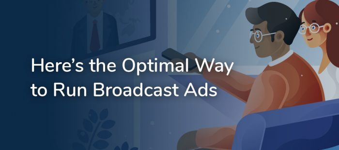 Here's the Optimal Way to Run Broadcast Ads