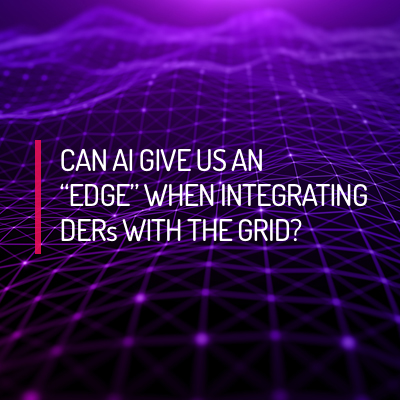 "Can AI Give Us an ""Edge"" When Integrating DERs with the Grid?"