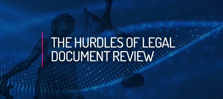 The Hurdles of Legal Document Review
