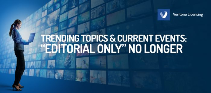"""Trending Topics & Current Events: """"Editorial Only"""" No Longer"""